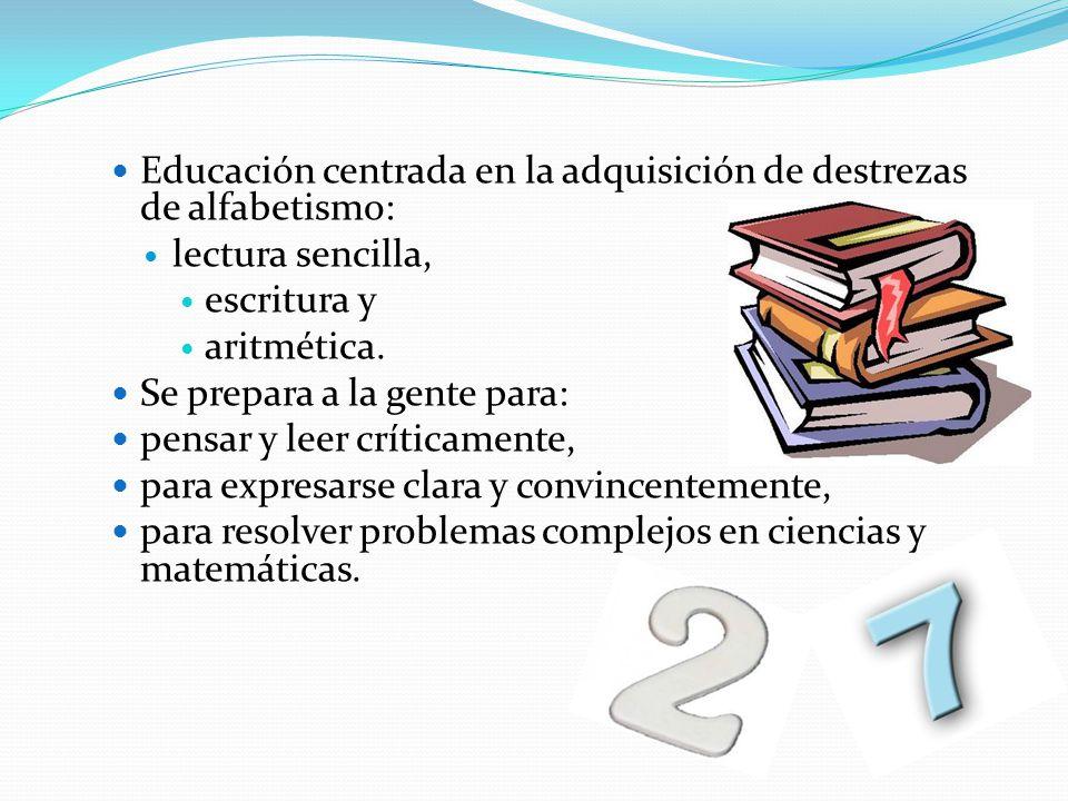 Educación centrada en la adquisición de destrezas de alfabetismo: