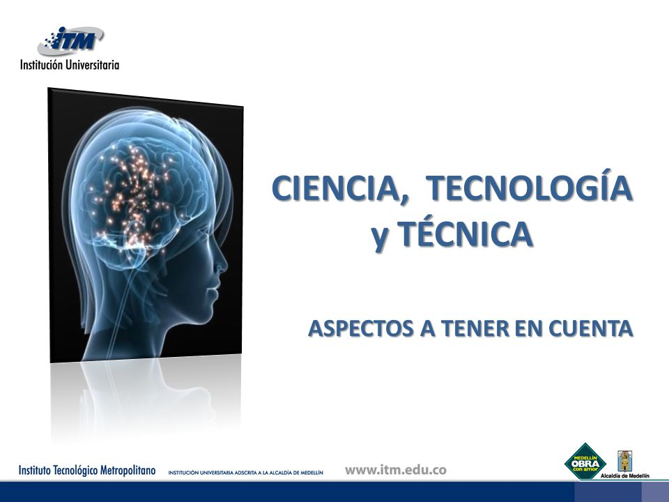 CIENCIA, TECNOLOGÍA y TÉCNICA