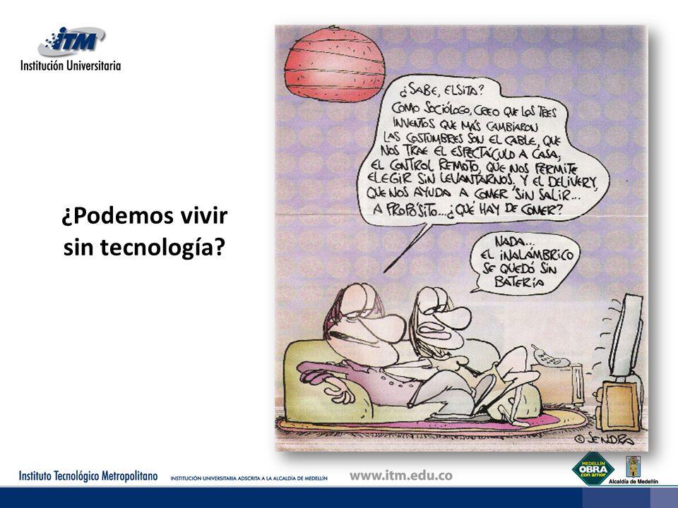 ¿Podemos vivir sin tecnología