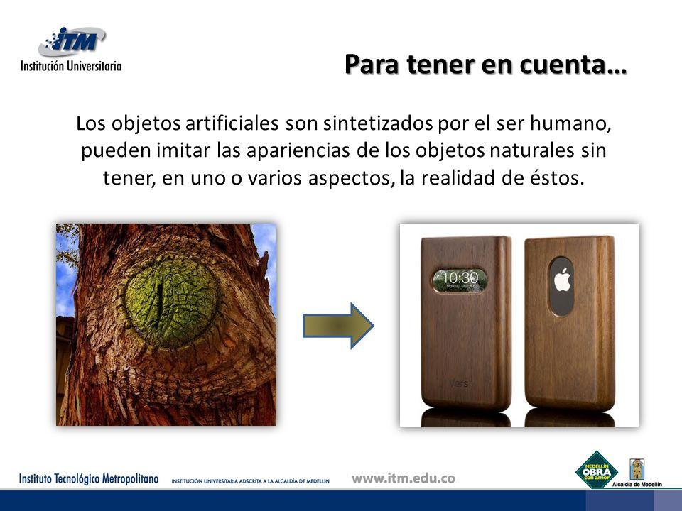 Los objetos artificiales son sintetizados por el ser humano,