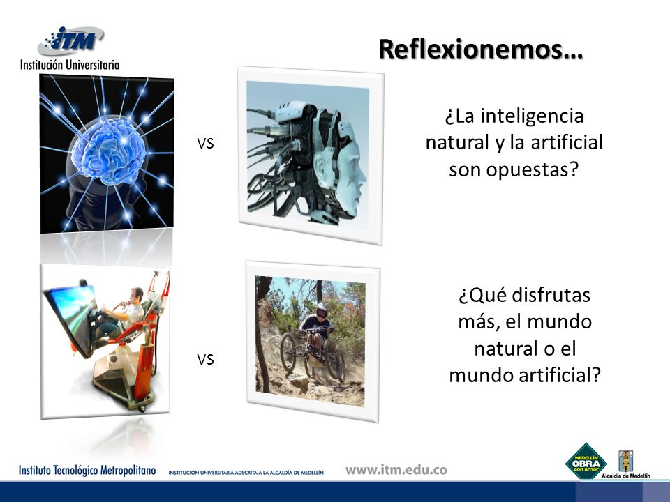 Reflexionemos… ¿La inteligencia natural y la artificial son opuestas