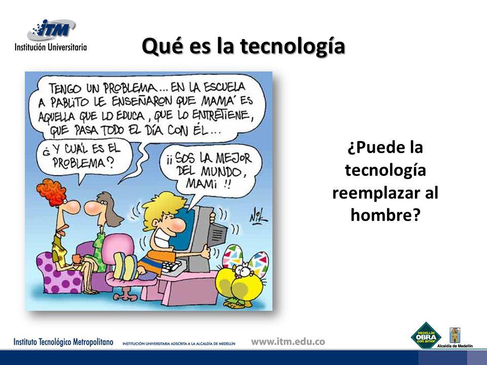 ¿Puede la tecnología reemplazar al hombre