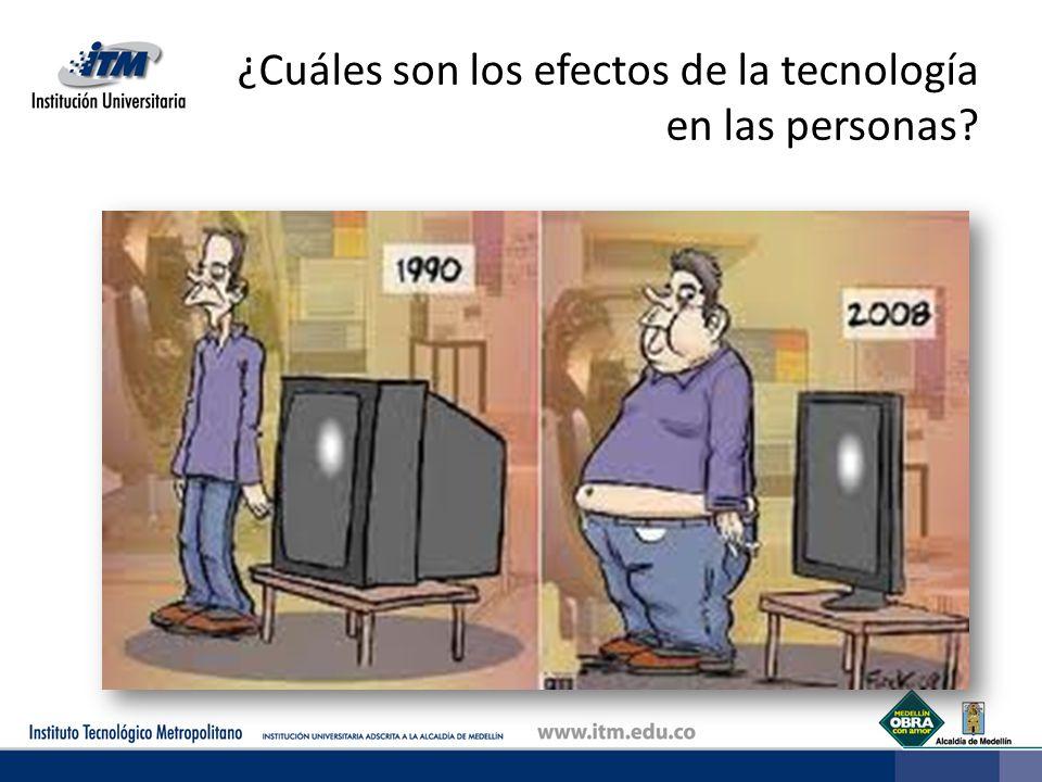 ¿Cuáles son los efectos de la tecnología en las personas