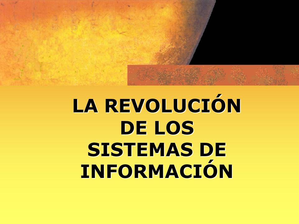 LA REVOLUCIÓN DE LOS SISTEMAS DE INFORMACIÓN
