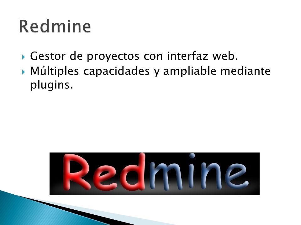 Redmine Gestor de proyectos con interfaz web.