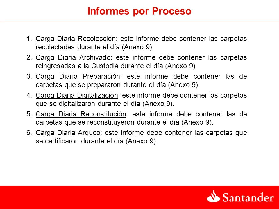 Informes por ProcesoCarga Diaria Recolección: este informe debe contener las carpetas recolectadas durante el día (Anexo 9).