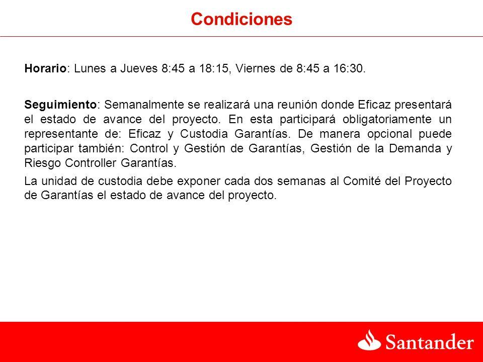 Condiciones Horario: Lunes a Jueves 8:45 a 18:15, Viernes de 8:45 a 16:30.