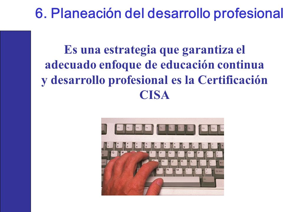6. Planeación del desarrollo profesional