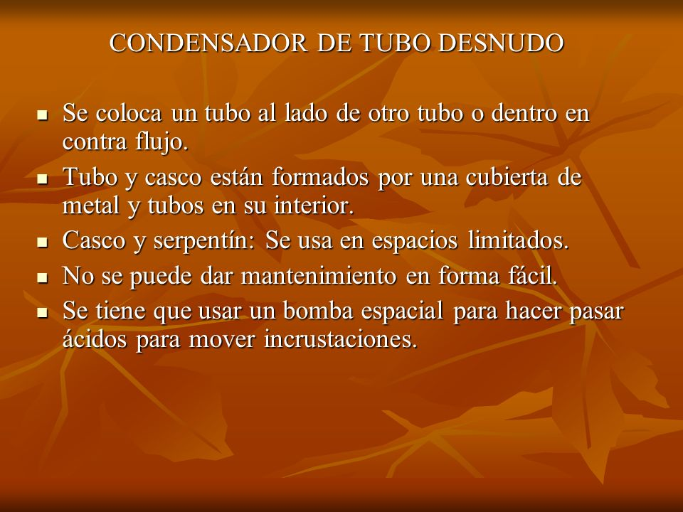 CONDENSADOR DE TUBO DESNUDO