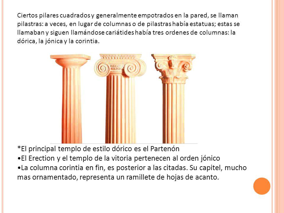 *El principal templo de estilo dórico es el Partenón
