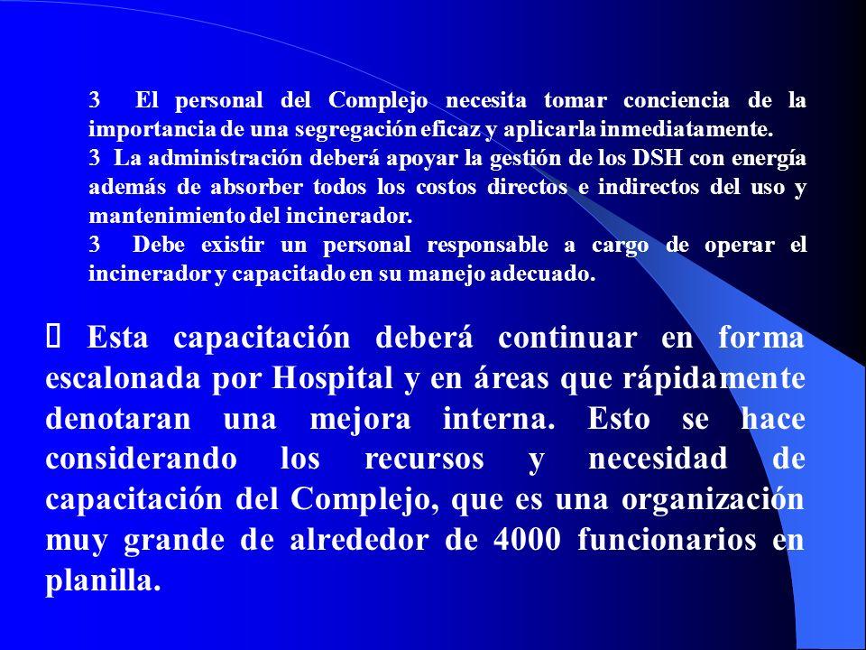 3 El personal del Complejo necesita tomar conciencia de la importancia de una segregación eficaz y aplicarla inmediatamente.