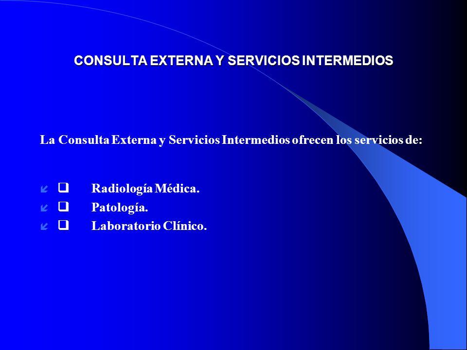 CONSULTA EXTERNA Y SERVICIOS INTERMEDIOS