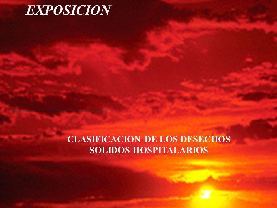 CLASIFICACION DE LOS DESECHOS SOLIDOS HOSPITALARIOS