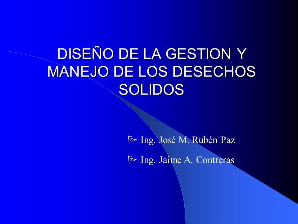 DISEÑO DE LA GESTION Y MANEJO DE LOS DESECHOS SOLIDOS