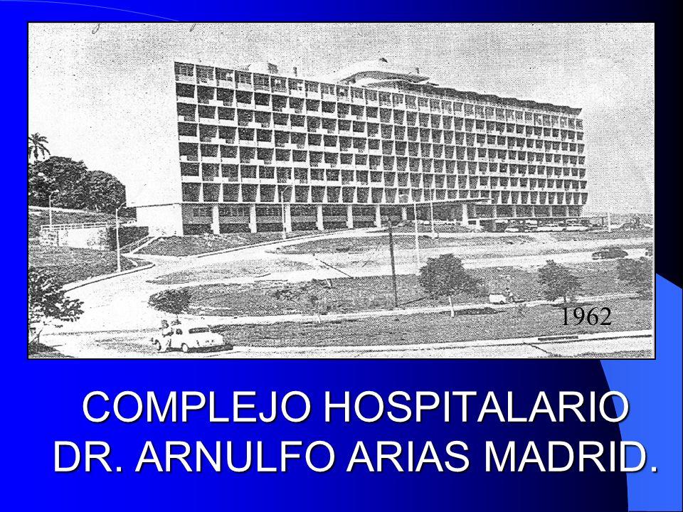 COMPLEJO HOSPITALARIO DR. ARNULFO ARIAS MADRID.