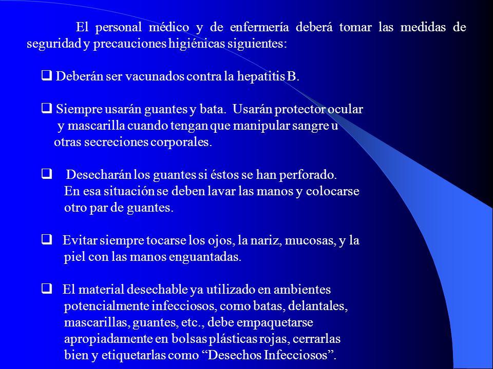 El personal médico y de enfermería deberá tomar las medidas de seguridad y precauciones higiénicas siguientes: