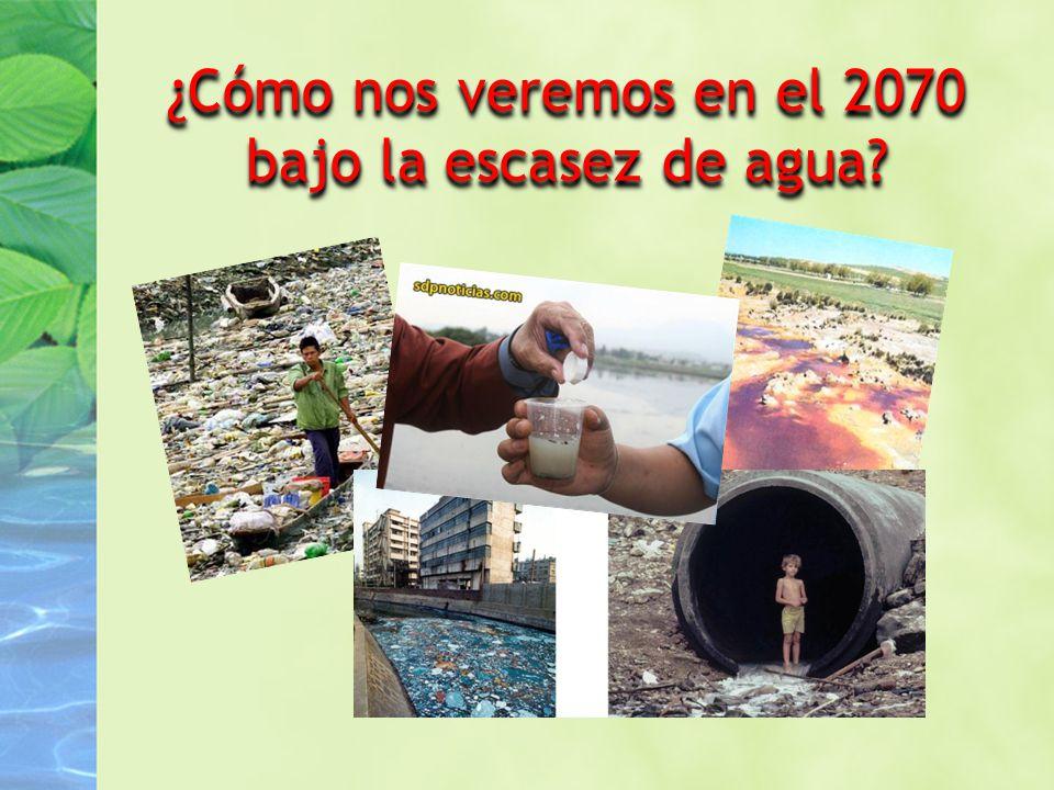 ¿Cómo nos veremos en el 2070 bajo la escasez de agua