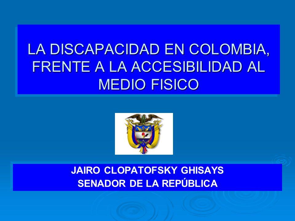 LA DISCAPACIDAD EN COLOMBIA, FRENTE A LA ACCESIBILIDAD AL MEDIO FISICO