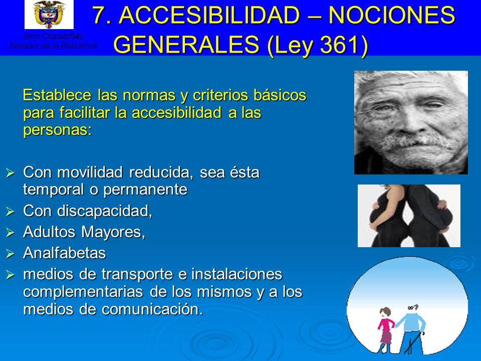 7. ACCESIBILIDAD – NOCIONES GENERALES (Ley 361)