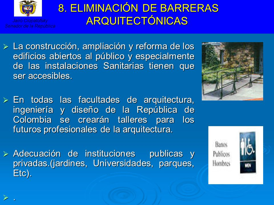 8. ELIMINACIÓN DE BARRERAS ARQUITECTÓNICAS