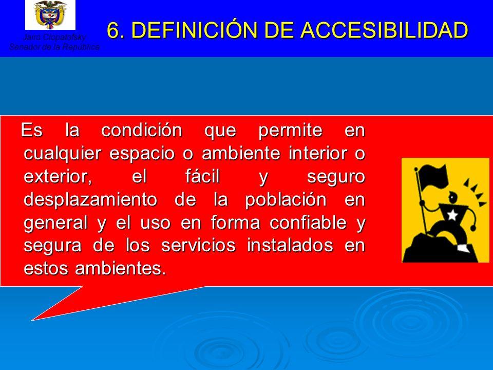6. DEFINICIÓN DE ACCESIBILIDAD