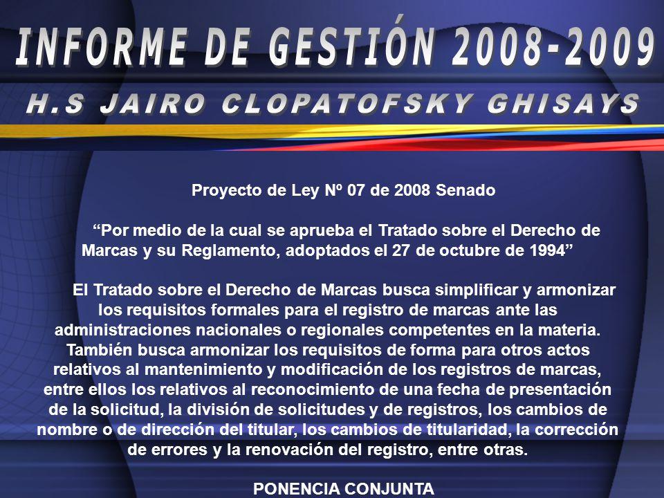 H.S JAIRO CLOPATOFSKY GHISAYS Proyecto de Ley Nº 07 de 2008 Senado