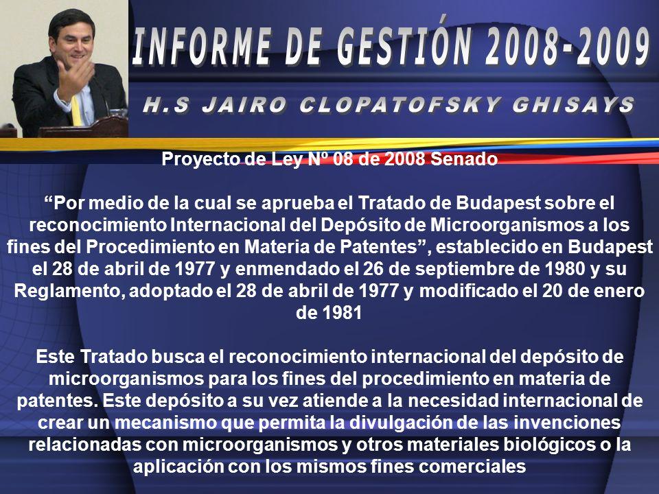H.S JAIRO CLOPATOFSKY GHISAYS Proyecto de Ley Nº 08 de 2008 Senado