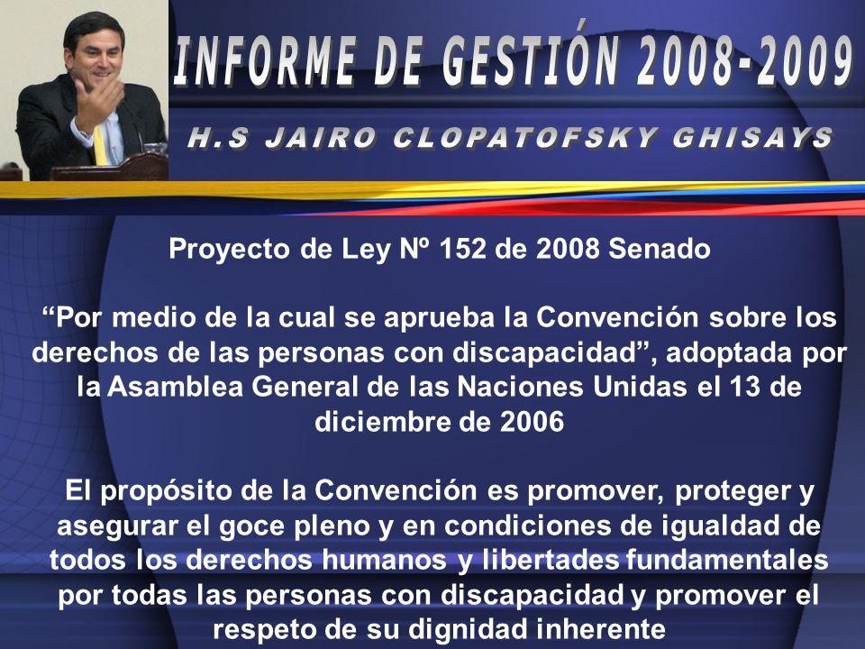H.S JAIRO CLOPATOFSKY GHISAYS Proyecto de Ley Nº 152 de 2008 Senado