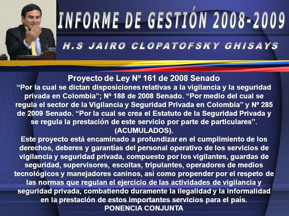 H.S JAIRO CLOPATOFSKY GHISAYS Proyecto de Ley Nº 161 de 2008 Senado
