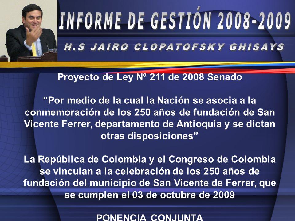 H.S JAIRO CLOPATOFSKY GHISAYS Proyecto de Ley Nº 211 de 2008 Senado