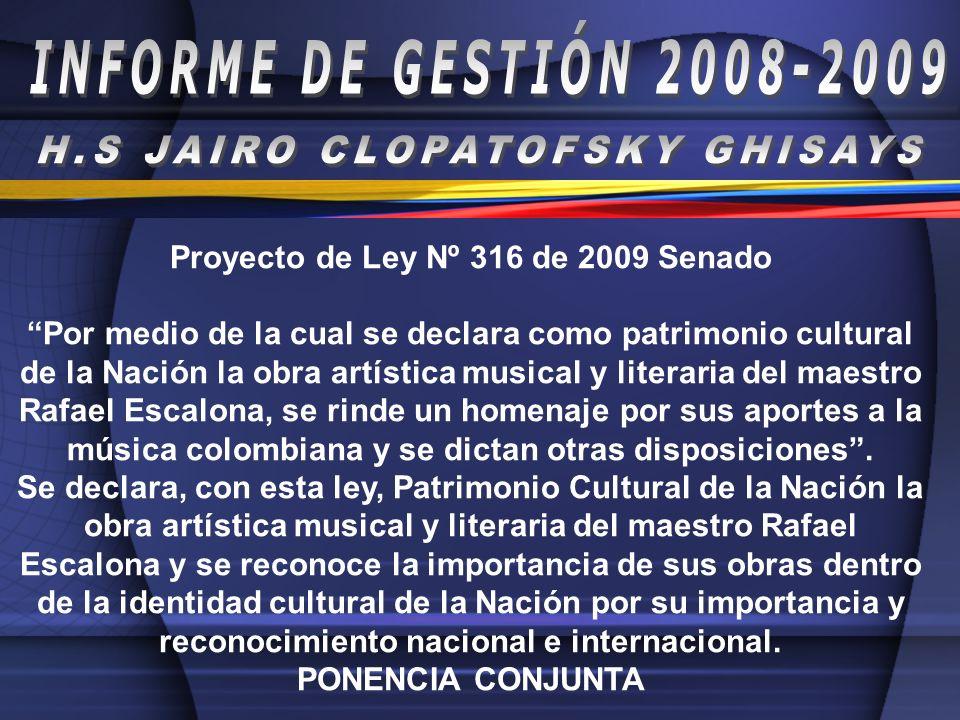 H.S JAIRO CLOPATOFSKY GHISAYS Proyecto de Ley Nº 316 de 2009 Senado