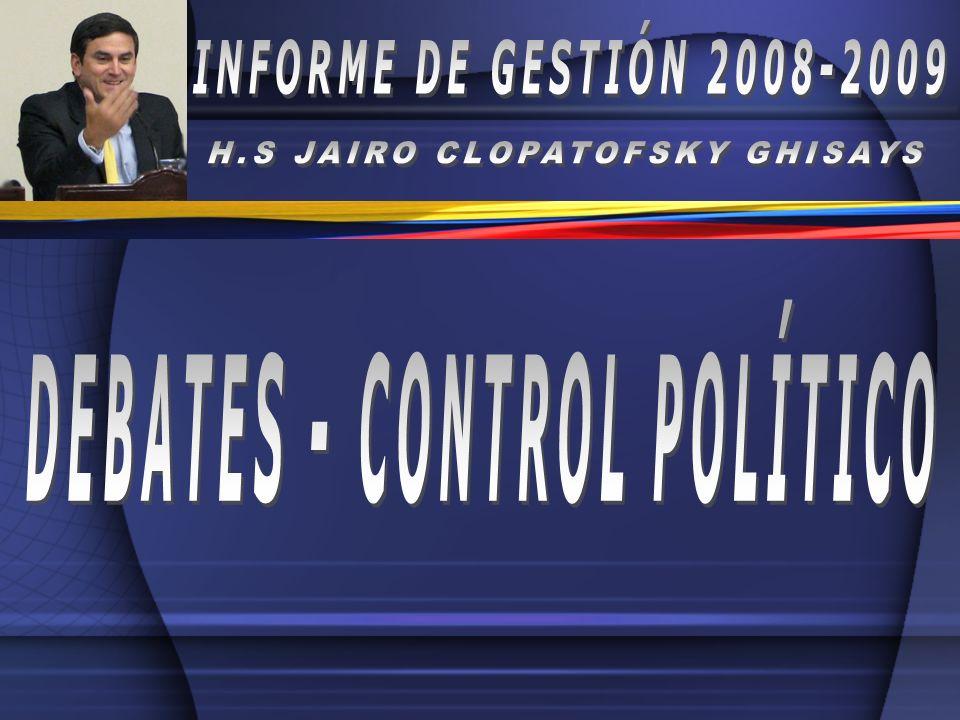 H.S JAIRO CLOPATOFSKY GHISAYS DEBATES - CONTROL POLÍTICO