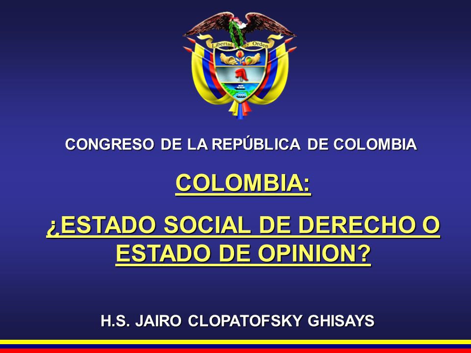 COLOMBIA: ¿ESTADO SOCIAL DE DERECHO O ESTADO DE OPINION