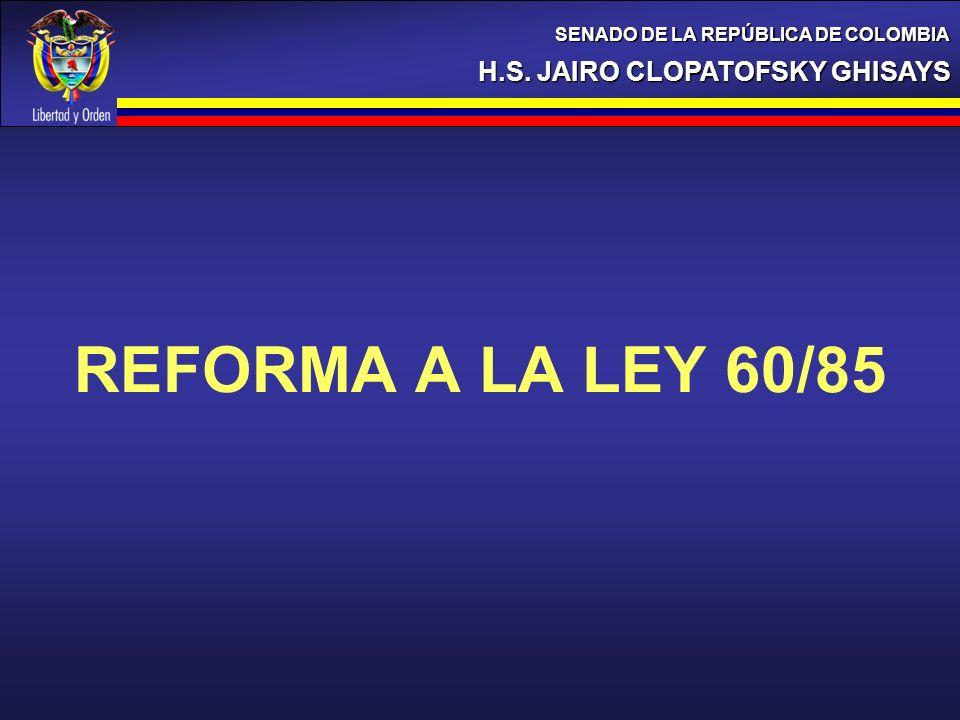 REFORMA A LA LEY 60/85 H.S. JAIRO CLOPATOFSKY GHISAYS