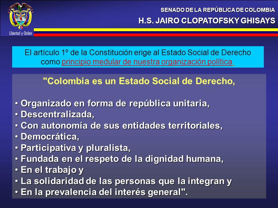 Colombia es un Estado Social de Derecho,