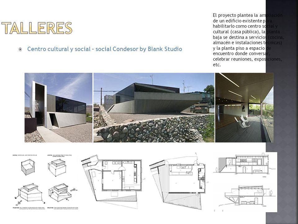 TALLERES Centro cultural y social – social Condesor by Blank Studio
