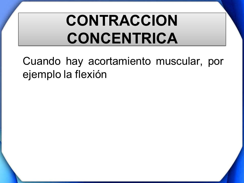 CONTRACCION CONCENTRICA