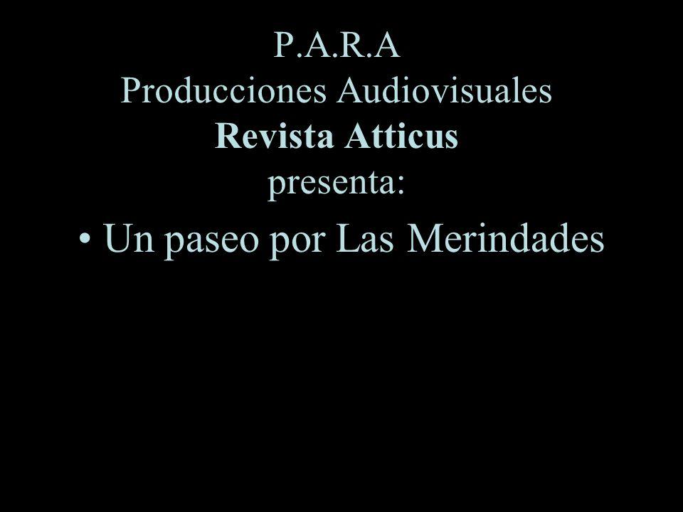 P.A.R.A Producciones Audiovisuales Revista Atticus presenta: