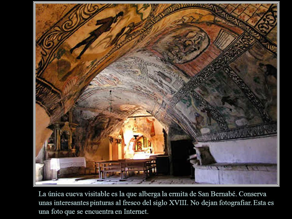 La única cueva visitable es la que alberga la ermita de San Bernabé