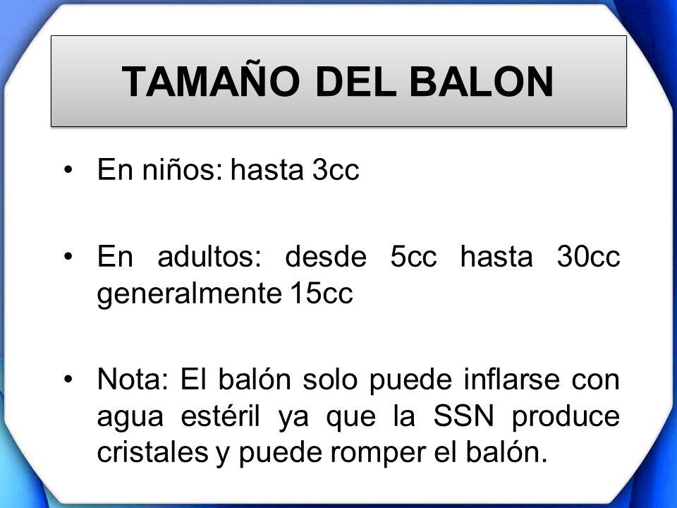 TAMAÑO DEL BALON En niños: hasta 3cc