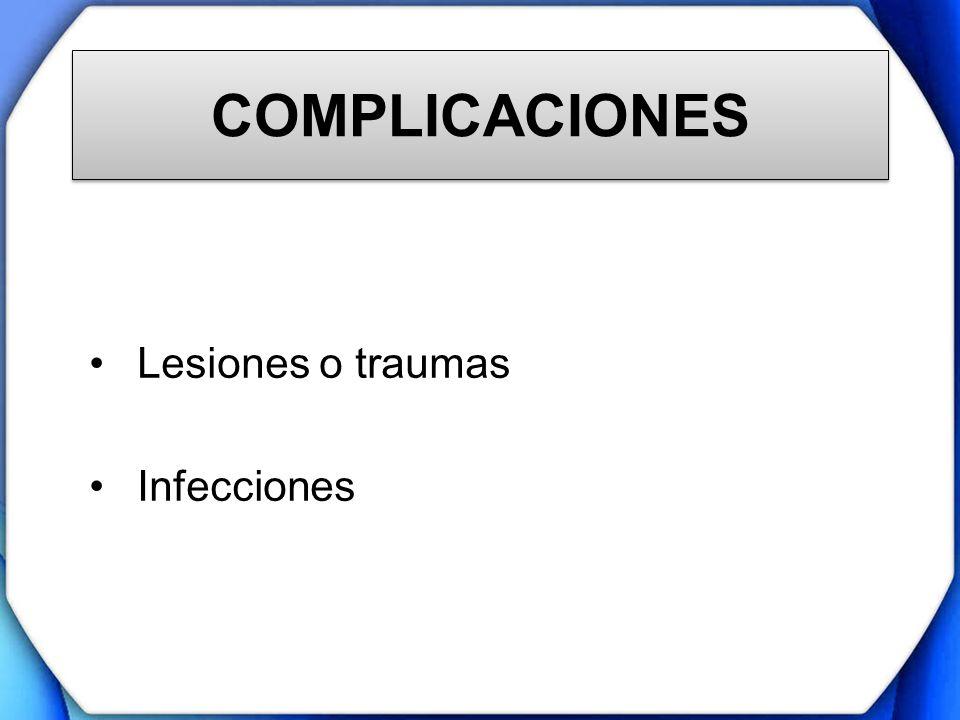 Lesiones o traumas Infecciones