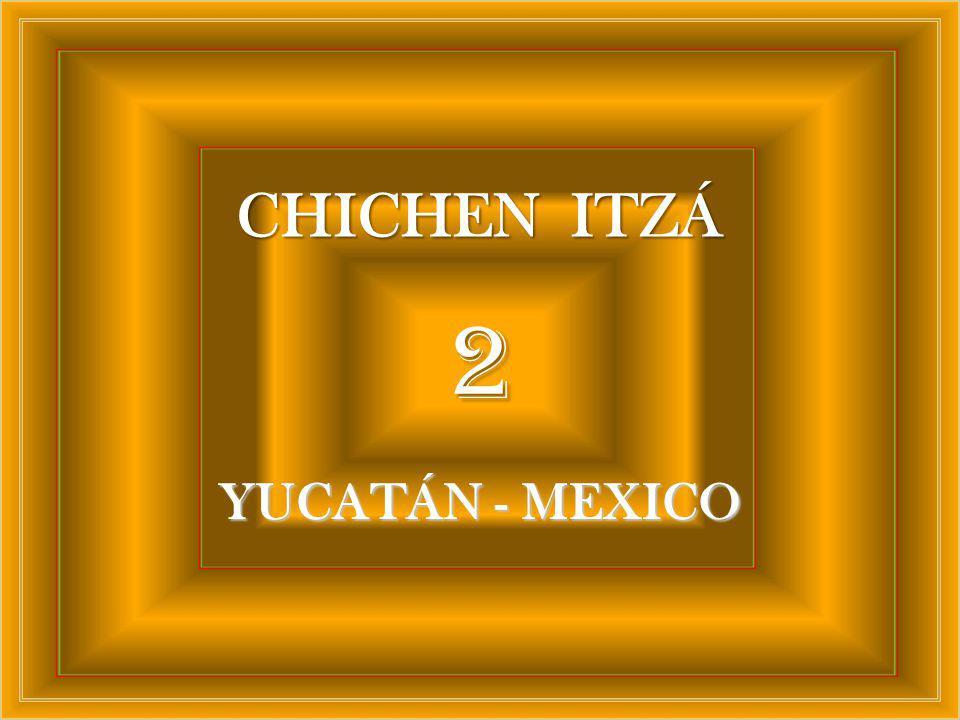 CHICHEN ITZÁ 2 YUCATÁN - MEXICO