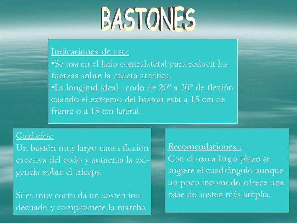 BASTONES Indicaciones de uso: