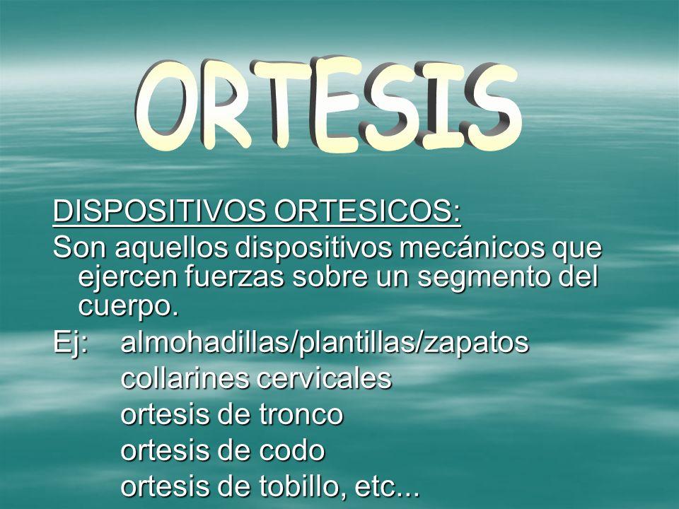 ORTESIS DISPOSITIVOS ORTESICOS: