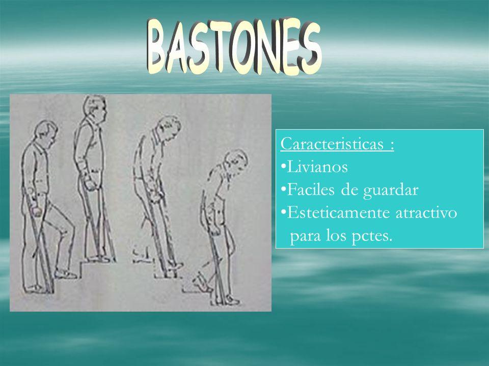 BASTONES Caracteristicas : Livianos Faciles de guardar