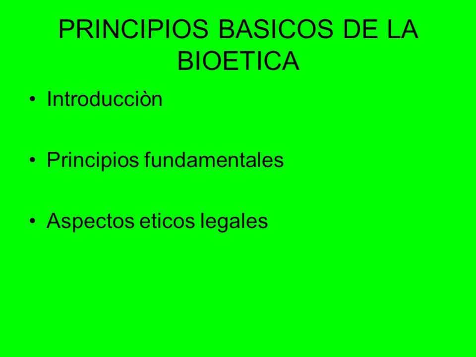 PRINCIPIOS BASICOS DE LA BIOETICA
