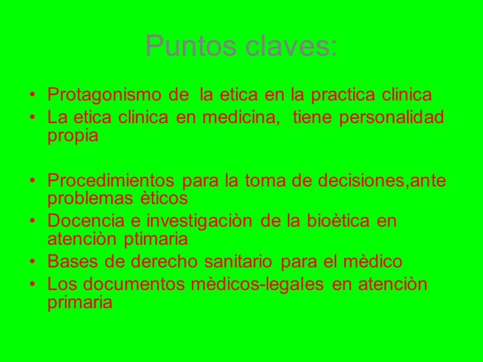 Puntos claves: Protagonismo de la etica en la practica clinica