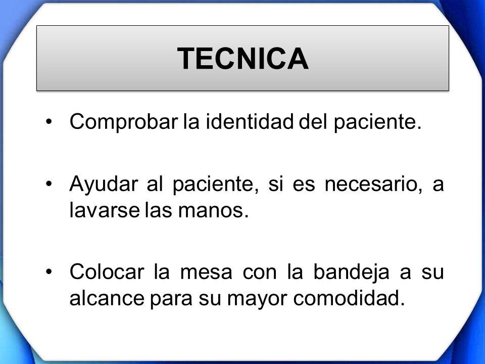 TECNICA Comprobar la identidad del paciente.