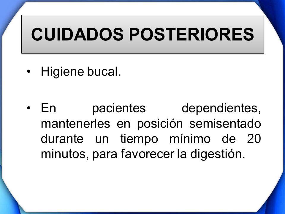 CUIDADOS POSTERIORES Higiene bucal.