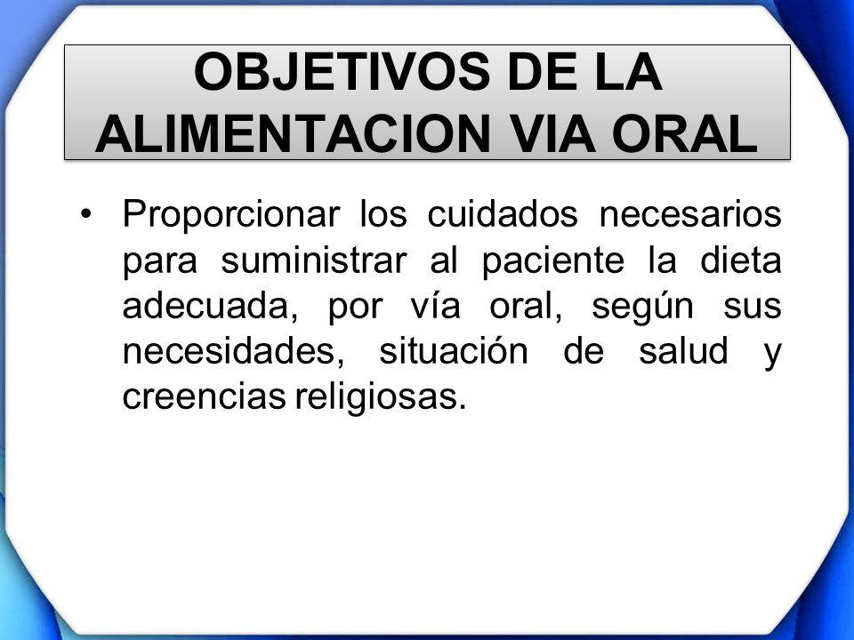 OBJETIVOS DE LA ALIMENTACION VIA ORAL